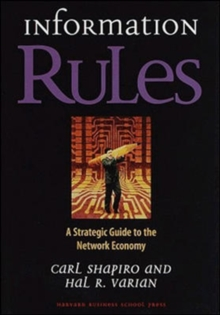 Information Rules : A Strategic Guide to the Network Economy, Hardback