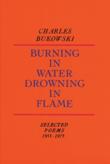 Burning in Water, Drowning in Flame : Selected Poems 1955-1973, Paperback