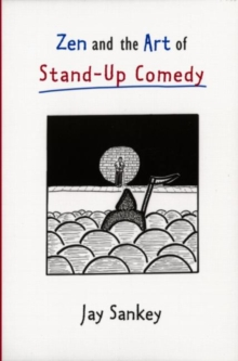 Zen and the Art of Stand-Up Comedy, Paperback Book