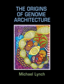 The Origins of Genome Architecture, Hardback