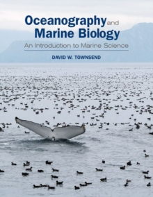 Oceanography and Marine Biology : An Introduction to Marine Science, Hardback