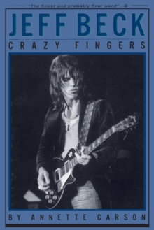 Annette Carson : Jeff Beck - Crazy Fingers, Paperback