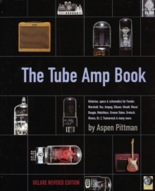 Aspen Pittman : The Tube Amp Book, Paperback