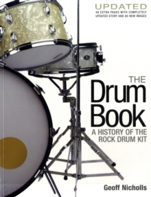 The Drum Book : A History of the Rock Drum Kit, Paperback