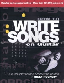 Rikky Rooksby : How to Write Songs on Guitar - Second Edition, Paperback