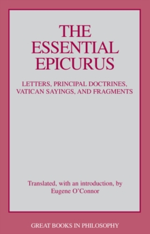 Essential Epicurus : Letters, Principal Doctrines, Vatican Sayings and Fragments, Paperback