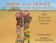 Jaha and Jamil Went Down the Hill : An African Mother Goose, Paperback Book