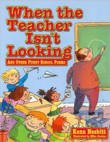 When Teacher Isn't Looking : And Other Funny School Poems, Paperback