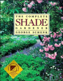 The Complete Shade Gardener, Paperback Book