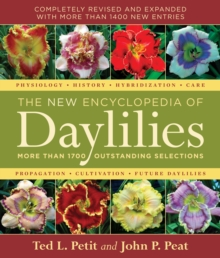The New Encyclopedia of Daylilies : More Than 1700 Outstanding Selections, Hardback
