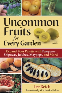 Uncommon Fruits for Every Garden, Paperback Book