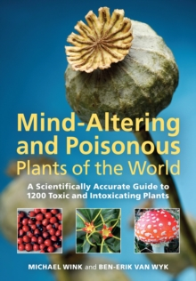 Mind-altering and Poisonous Plants of the World, Hardback