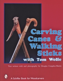 Carving Canes and Walking Sticks with Tom Wolfe, Paperback