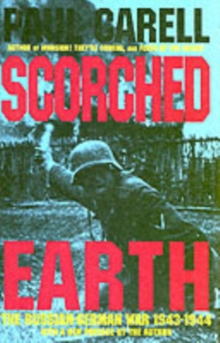 Scorched Earth : Russian-German War, 1943-1944, Hardback
