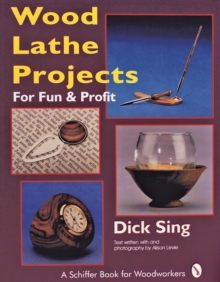 Wood Lathe Projects for Fun and Profit, Paperback