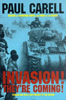 Invasion! - They're Coming! : German Account of the D-Day Landings and the 80 Days' Battle for France, Hardback