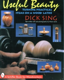 Useful Beauty : Turning Practical Items on a Wood Lathe, Paperback Book