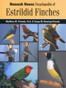 Hancock House Encyclopedia of Estrildid Finches, Hardback
