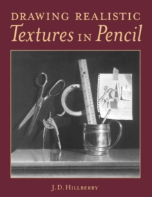 Drawing Realistic Textures in Pencil, Paperback
