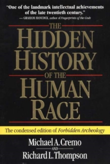 "The Hidden History of the Human Race : The Condensed Edition of ""Forbidden Archeology"", Paperback"