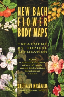 New Bach Flower Body Maps : Treatment by Topical Application, Paperback Book