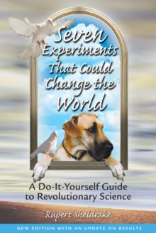 Seven Experiments That Could Change the World : A Do-it-yourself Guide to Revolutionary Science, Paperback