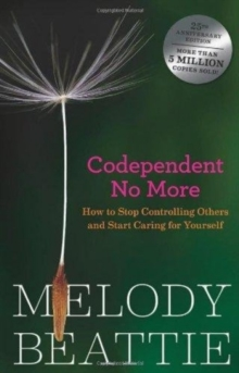 Codependent No More : How to Stop Controlling Others and Start Caring for Yourself, Paperback