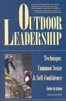 Outdoor Leadership : Technique, Common Sense and Self-confidence, Paperback