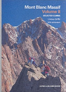 Mont Blanc Massif : Selected Climbs Col de Talefre - Swiss Val Ferret v. 2, Paperback