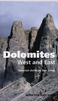 Dolomites, West and East : Alpine Club Climbing Guidebook, Hardback Book