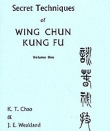 Secret Techniques of Wing Chun Kung Fu : v.1, Paperback