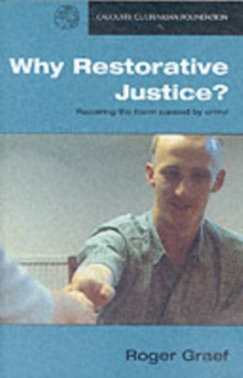 Why Restorative Justice? : Repairing the Harm Caused by Crime, Paperback