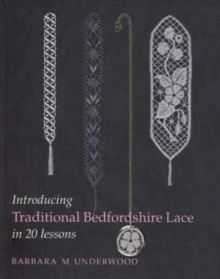 Introducing Traditional Bedfordshire Lace in 20 Lessons, Hardback