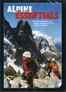Alpine Essentials : Skills and Techniques for Alpine Mountaineering and Via Ferratas, DVD Book
