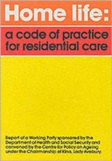 Home Life : Code of Practice for Residential Care - Working Party Report, Paperback