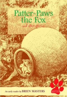 Patter-paws the Fox and Other Stories : An Early Reader, Paperback
