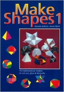 Make Shapes : Mathematical Models Bk. 1, Paperback
