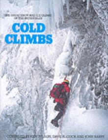 Cold Climbs : Great Snow and Ice Climbs of the British Isles, Hardback