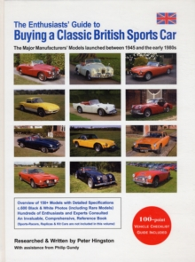 The Enthusiasts' Guide to Buying a Classic British Sports Car : The Major Manufacturers' Models Launched Between 1945 and the Early 1980s, Hardback Book