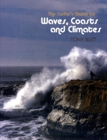 The Surfer's Guide to Waves, Coasts and Climates, Paperback