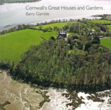Cornwall's Great Houses and Gardens, Paperback