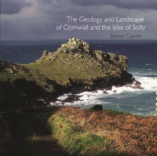 The Geology and Landscape of Cornwall and the Isles of Scilly, Paperback Book