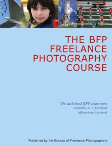 The BFP Freelance Photography Course, Hardback