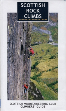 Scottish Rock Climbs : Scottish Mountaineering Club Climbers' Guide, Paperback