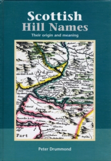 Scottish Hill Names : Their Origin and Meaning, Hardback Book