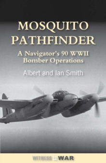 Mosquito Pathfinder : Navigating 90 WWII Operations, Paperback