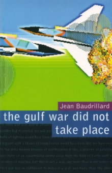 The Gulf War Did Not Take Place, Paperback