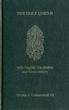 The Koran : Holy Quran - Arabic Text, English Translation and Commentary, Hardback Book