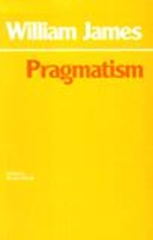 Pragmatism : A New Name for Some Old Ways of Thinking, Paperback Book