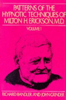 Patterns of the Hypnotic Techniques of Milton H.Erickson : v. 1, Paperback